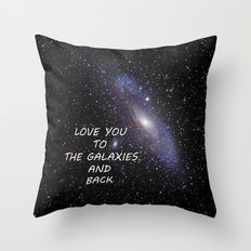 LOVE YOU TO THE GALAXIES AND BACK Throw Pillow