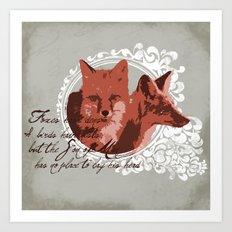 Foxes Have Dens Art Print