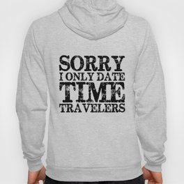 Sorry, I only date time travelers!  Hoody