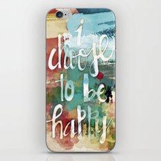 I choose to be happy iPhone & iPod Skin