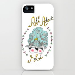 All About Moi iPhone Case