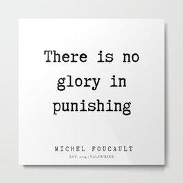 28     Michel Foucault Quotes   200119 Metal Print