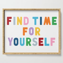 Find Time For Yourself Serving Tray