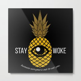 Everyone's Out to Eat You Metal Print
