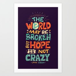 Hope is not crazy Art Print