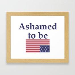 Ashamed to be (an American) Framed Art Print