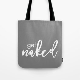 Get Naked // White on Dark Grey Tote Bag