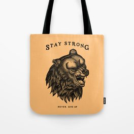 STAY STRONG NEVER GIVE UP Tote Bag