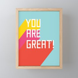 You Are Great! Framed Mini Art Print