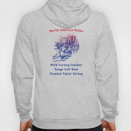 North America Haiku * Wild Turkey Feather * Osage Self Bow * Flemish Twist String Hoody