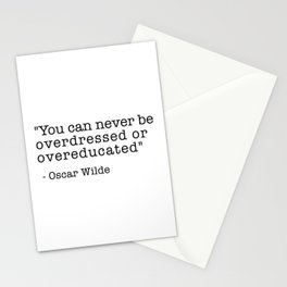 You can never be overdressed or overeducated. Stationery Cards