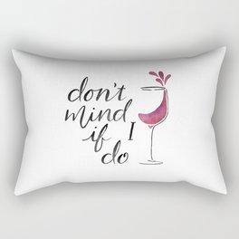 Don't Mind if I Do - Black lettering Rectangular Pillow