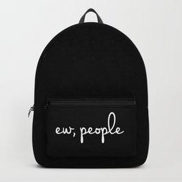 Ew, people Backpack