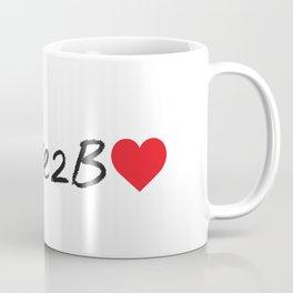 #Dare2BLove Coffee Mug