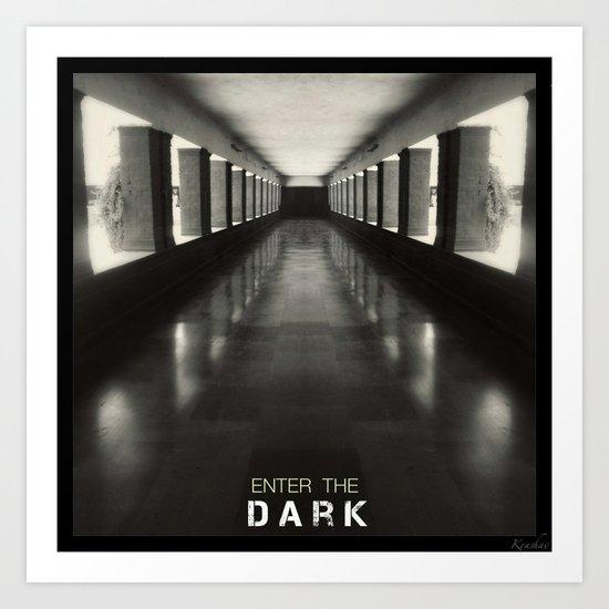 Enter the dark Art Print