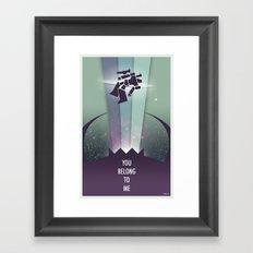You belong to me! Framed Art Print