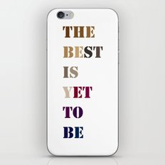 The best is yet to be iPhone & iPod Skin