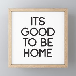 Its Good to be Home, Foyer Sign, Entry Way Decor Framed Mini Art Print