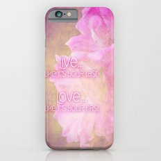 Live And Love Slim Case iPhone 6s