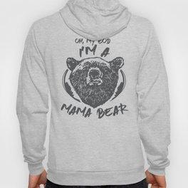 Family Oh No I'm a Mama Bear Hoody