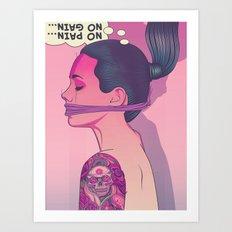 No Pain, No Gain Art Print