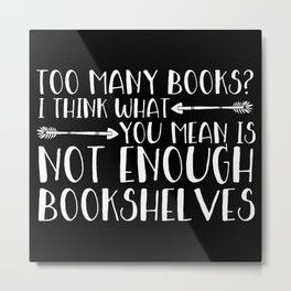 Too Many Books? (Arrows - Inverted) Metal Print
