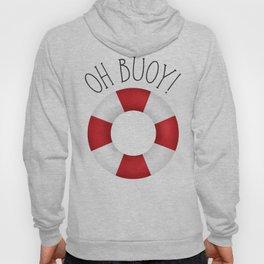 Oh Buoy! Hoody