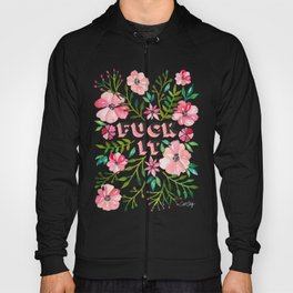 Fuck It – Pink & Green Floral Palette Hoody