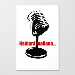 CUBA: Hablará Mañana (He Will Speak Tomorrow) Canvas Print