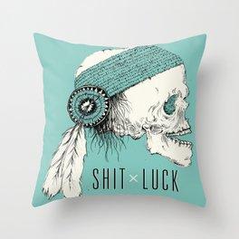 Shit Luck Throw Pillow