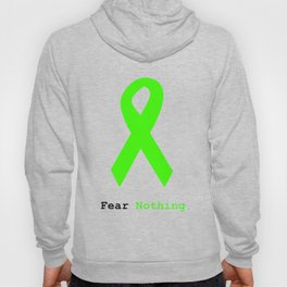 Fear Nothing: Lime Green Ribbon Awareness Hoody