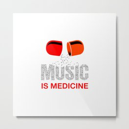 Music medicine, best musician gift Metal Print