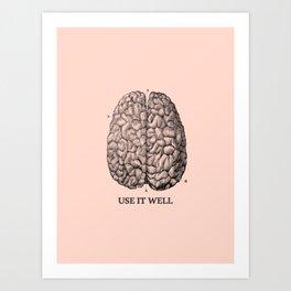 Use it well Art Print