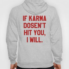IF KARMA DOESN'T HIT YOU I WILL (Red) Hoody