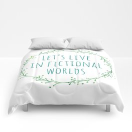 Let's Live in Fictional Worlds Comforters