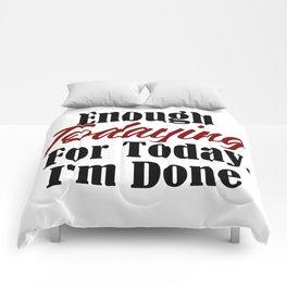 Funny Tired Design Enough Today Work Sucks Broke AF Life Comforters