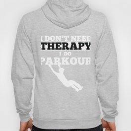 Awesome and Cool Parkour Tshirt Design Theraphy Parkour Hoody