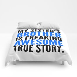 MY SISTER'S BROTHER IS FREAKING AWESOME TRUE STORY Comforters