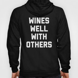 Drinks Well With Others 2 Funny Quote Hoody