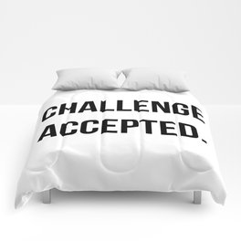 Challenge accepted Comforters