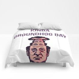 KINDA GROUNDHOG DAY Comforters