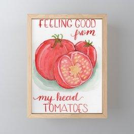 Feelin good from my head tomatoes Framed Mini Art Print