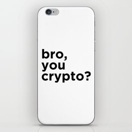 Bro, you crypto? iPhone Skin