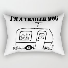 I'm a Trailer Dog Rectangular Pillow