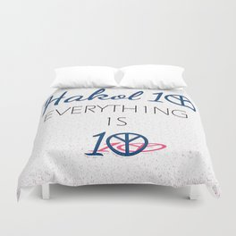 Everything is 10 Duvet Cover