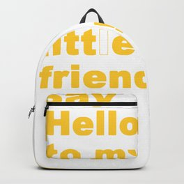 Say Hello To My Little Friend Garden Gnome Backpack