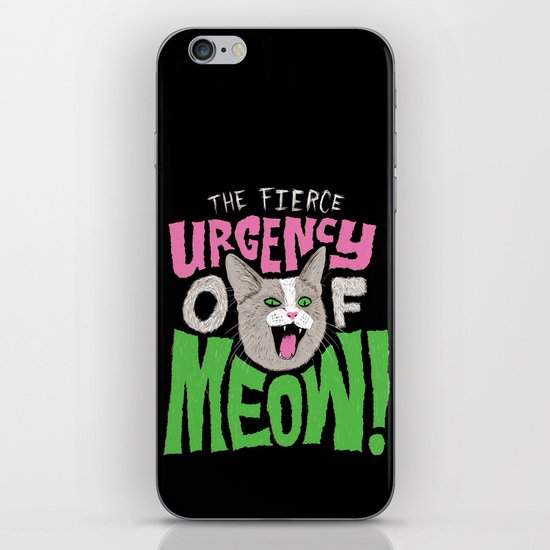 The Fierce Urgency of Meow! iPhone & iPod Skin