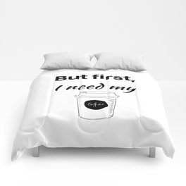 But first I need my coffee Comforters