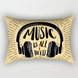 MUSIC IS ALL I NEED Rectangular Pillow