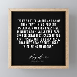19 | Ray Lewis Quotes 190511 Framed Mini Art Print